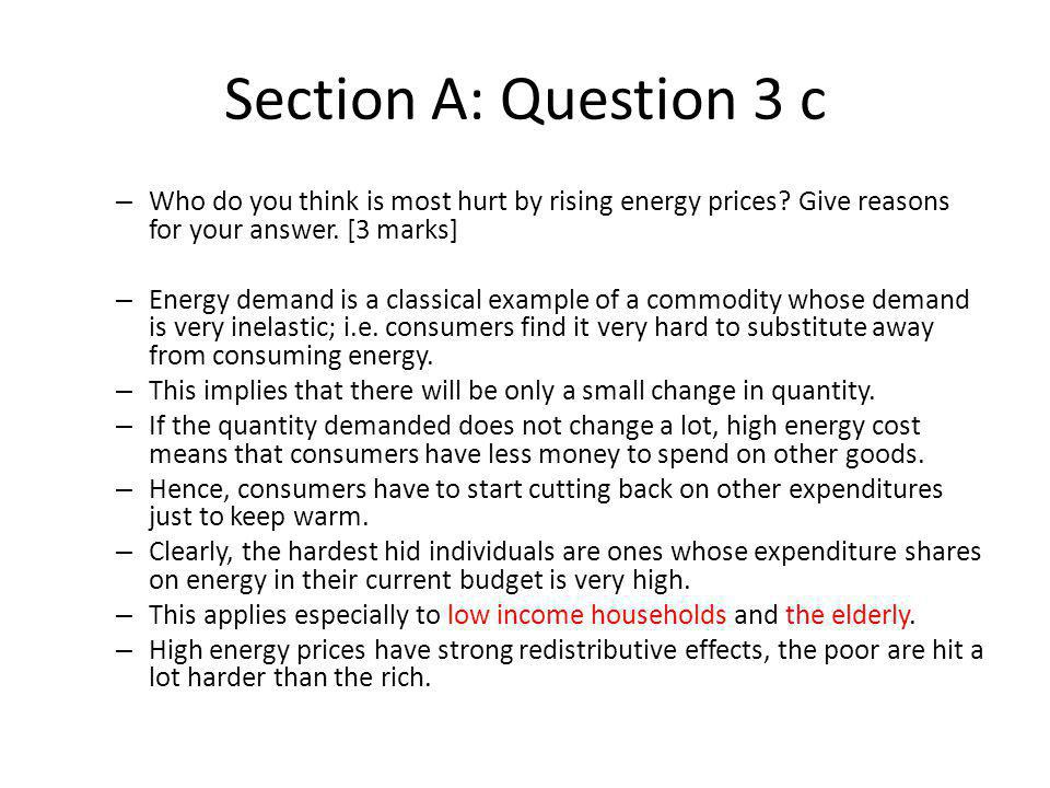 Section A: Question 3 c Who do you think is most hurt by rising energy prices Give reasons for your answer. [3 marks]